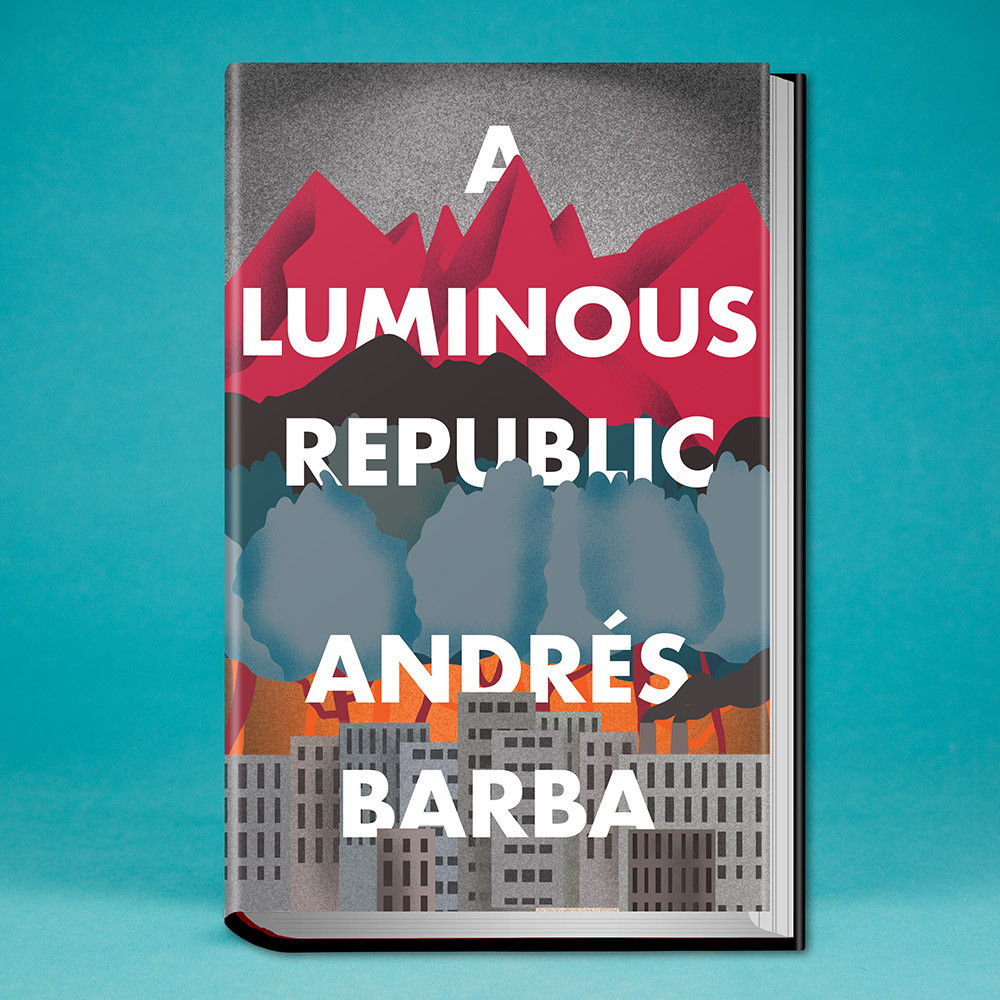 book, A Luminous Republic by Andres Barba
